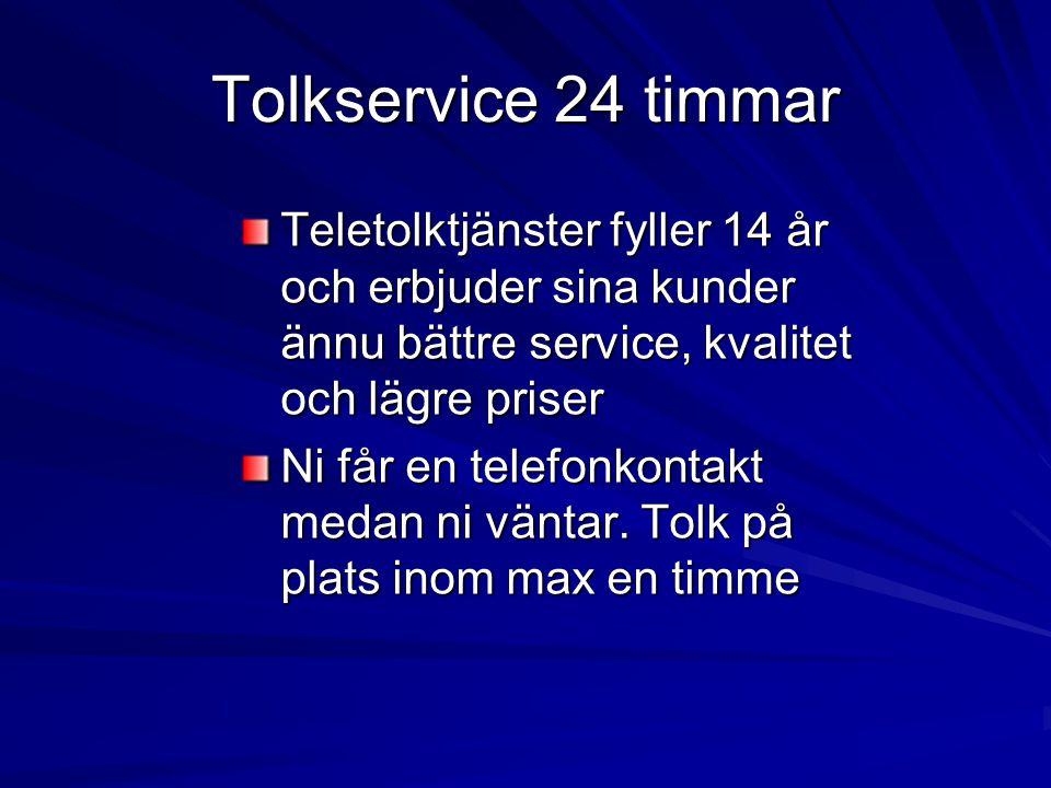 Tolkservice 24 timmar Teletolktjänster fyller 14 år och erbjuder sina kunder ännu bättre service, kvalitet och lägre priser Ni får en telefonkontakt medan ni väntar.