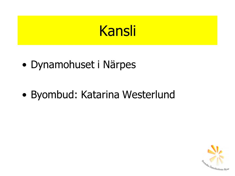 Kansli •Dynamohuset i Närpes •Byombud: Katarina Westerlund