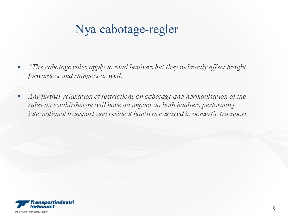Policy Package # 2  Införandet av ett helt nytt cabotage-system  Cabotage möjligt under en begränsad tidsperiod (60-182 dagar?)  Nationell registrering av cabotage-verksamhet  Nationella arbetslagar (värdmedlemsstaten) skall tillämpas ….redan från första transporten efter att en internationell transport avslutats  Minimilöner  Semesterlön  Övriga sociala krav  19
