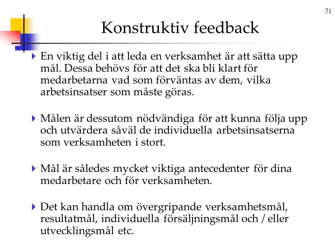 51 Konstruktiv feedback  En viktig del i att leda en verksamhet är att sätta upp mål.