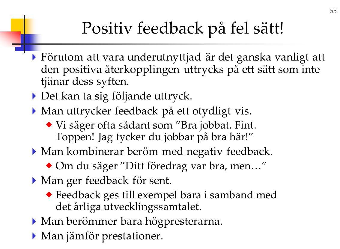 55 Positiv feedback på fel sätt.