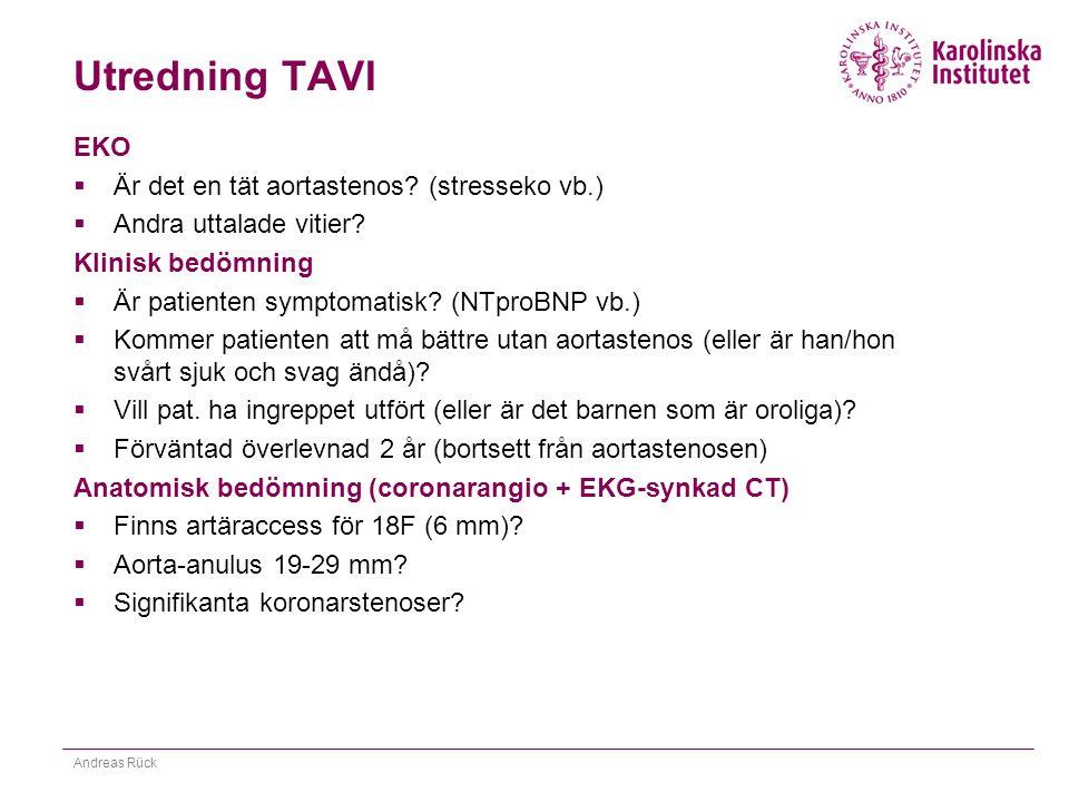 Utredning TAVI EKO  Är det en tät aortastenos? (stresseko vb.)  Andra uttalade vitier? Klinisk bedömning  Är patienten symptomatisk? (NTproBNP vb.)