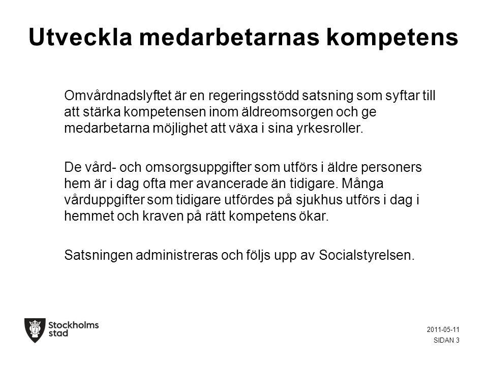 2014 2011-05-11 SIDAN 4 • Socialstyrelsen beslutade om fördelning av medel för Omvårdnadslyftet 2014 till landets kommuner i mitten av mars.