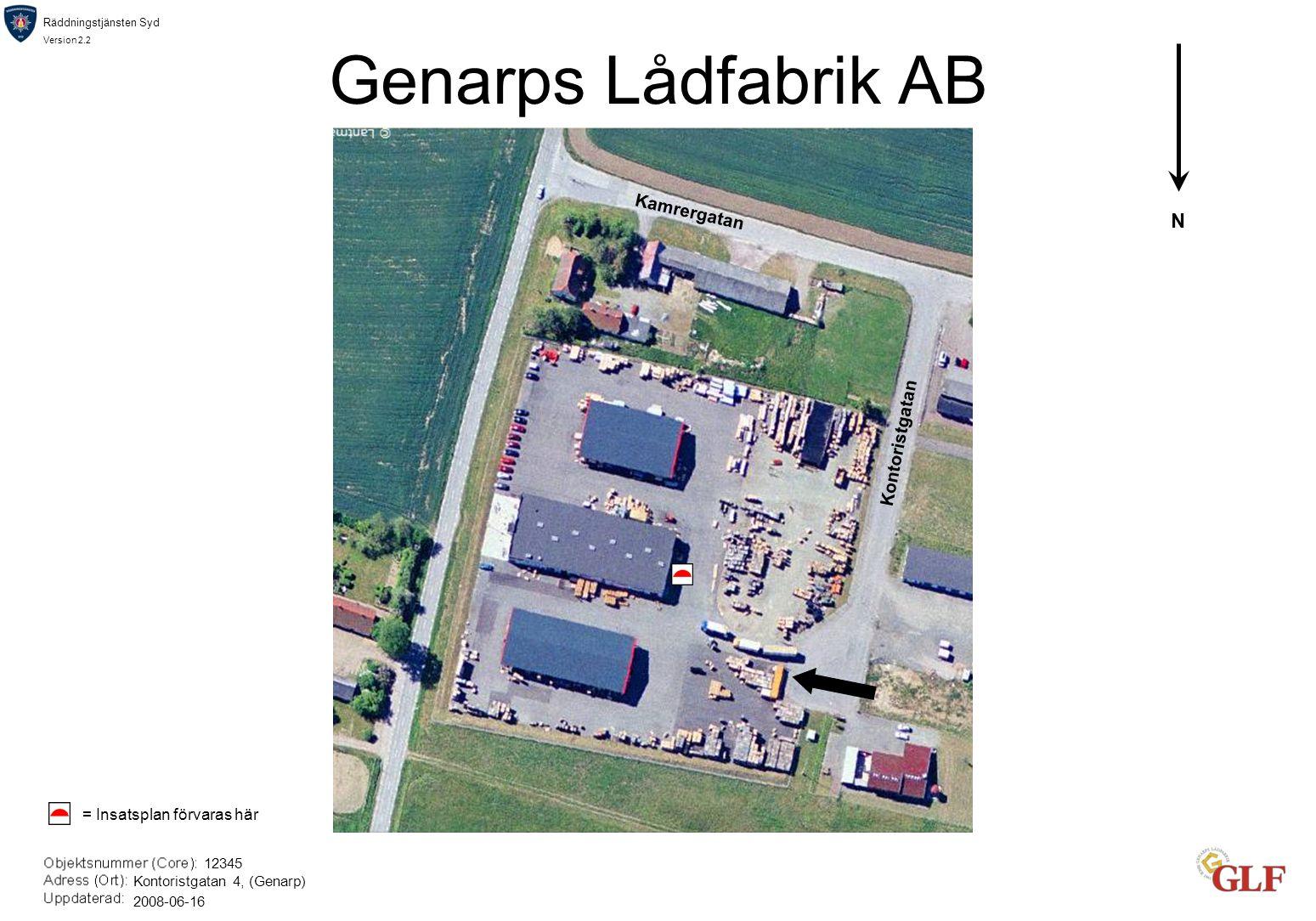 Räddningstjänsten Syd Version 2.2 Genarps Lådfabrik AB N 12345 Kontoristgatan 4, (Genarp) 2008-06-16 Kamrergatan Kontoristgatan = Insatsplan förvaras