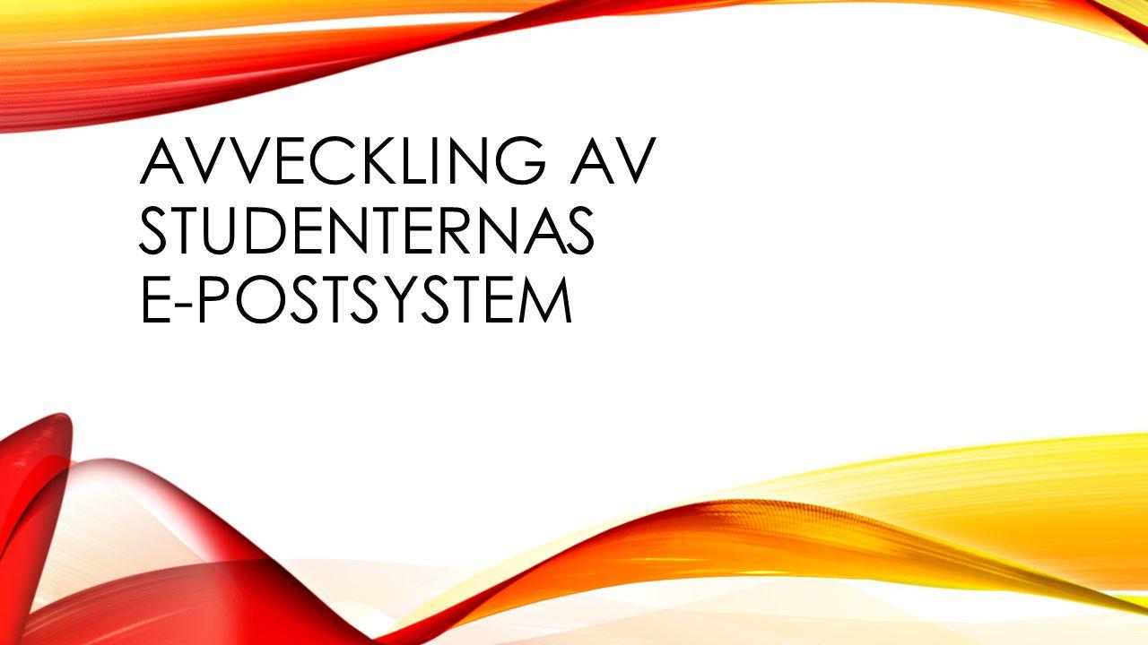 AVVECKLING AV STUDENTERNAS E-POSTSYSTEM