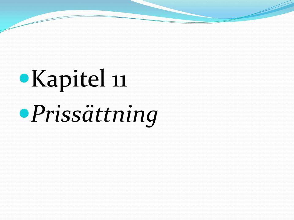  Kapitel 11  Prissättning