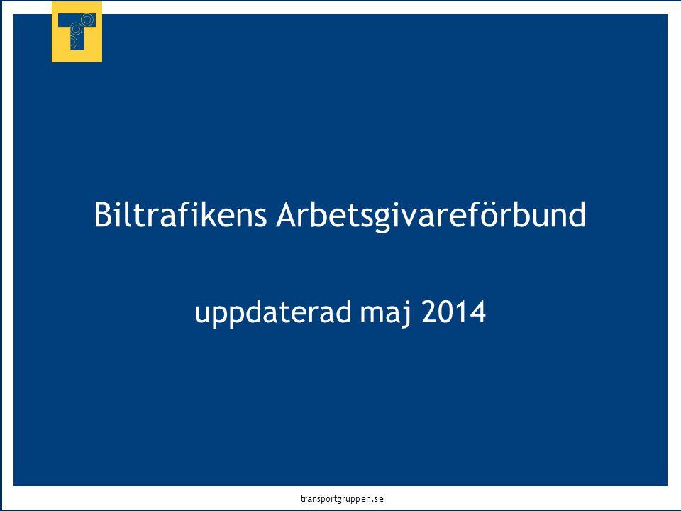 transportgruppen.se Biltrafikens Arbetsgivareförbund uppdaterad maj 2014