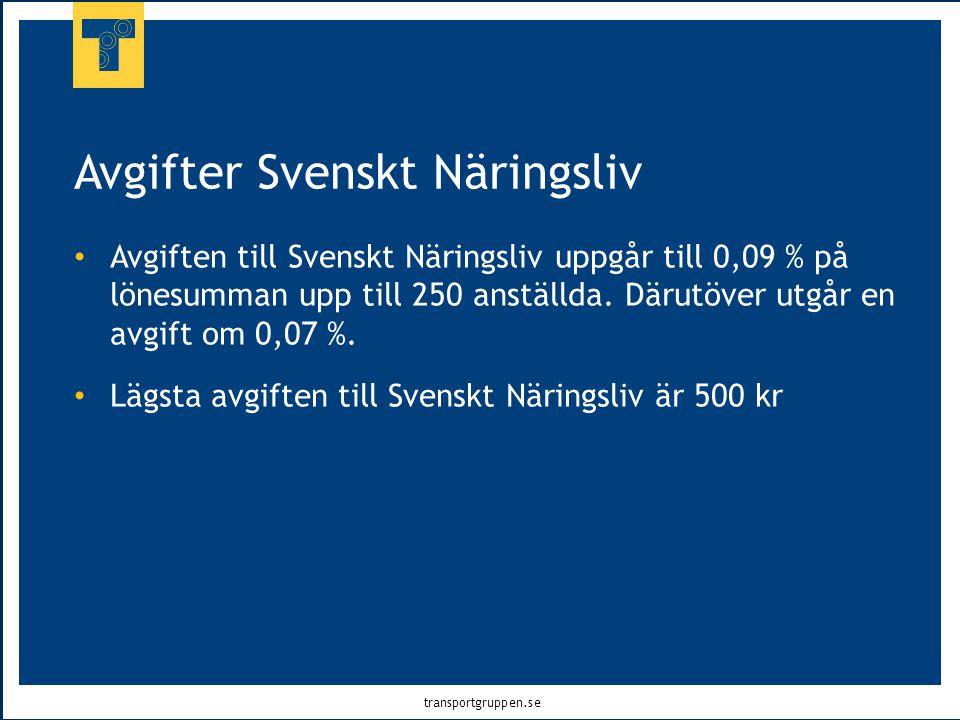transportgruppen.se Avgifter Svenskt Näringsliv • Avgiften till Svenskt Näringsliv uppgår till 0,09 % på lönesumman upp till 250 anställda. Därutöver