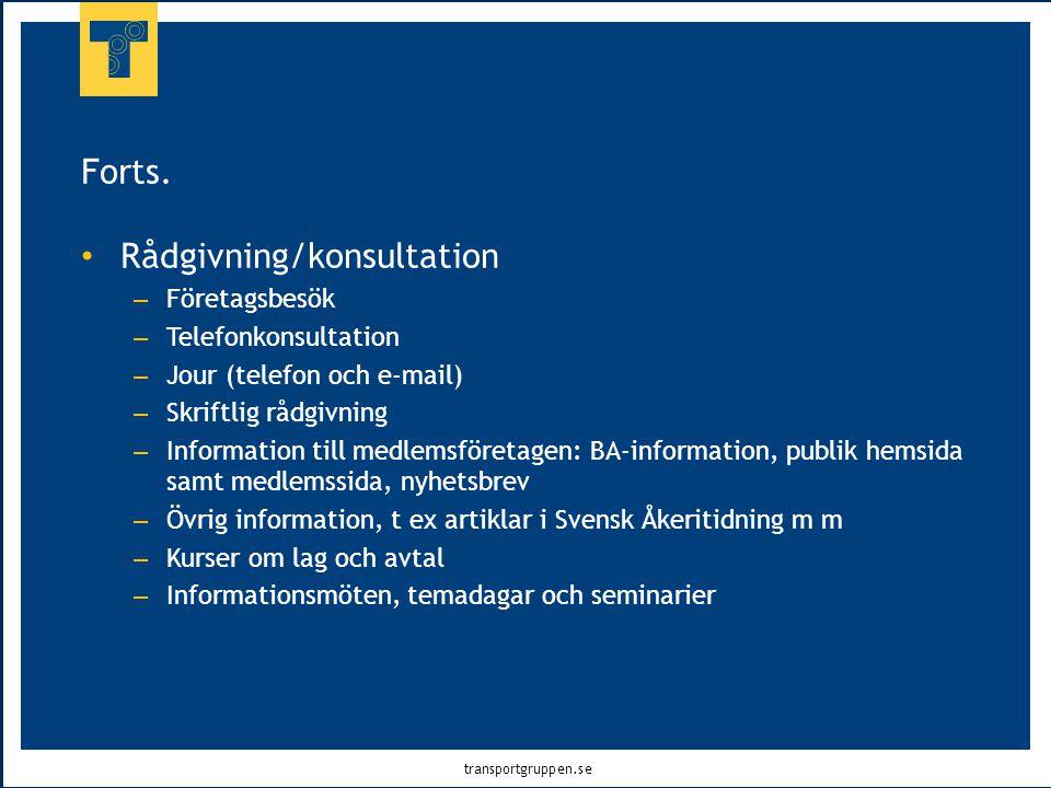 transportgruppen.se • Rådgivning/konsultation – Företagsbesök – Telefonkonsultation – Jour (telefon och e-mail) – Skriftlig rådgivning – Information t