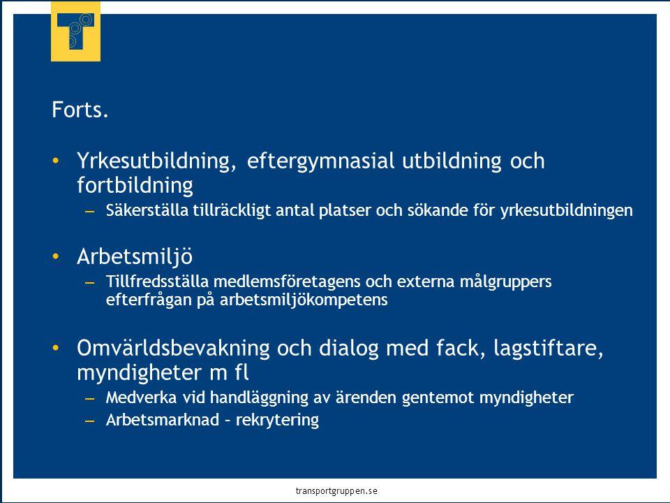transportgruppen.se • Yrkesutbildning, eftergymnasial utbildning och fortbildning – Säkerställa tillräckligt antal platser och sökande för yrkesutbild