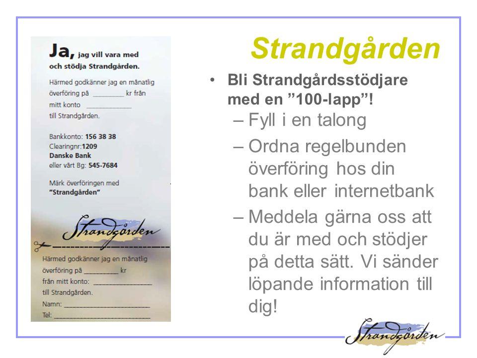 Strandgården •Bli Strandgårdsstödjare med en 100-lapp .