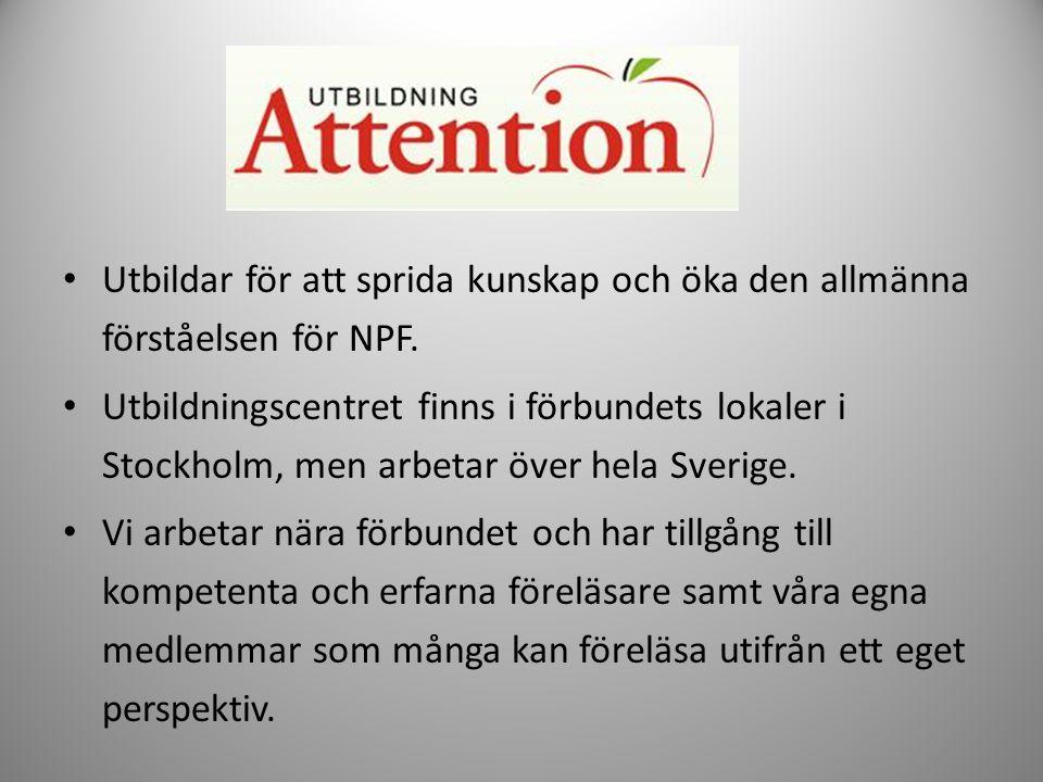 • Utbildar för att sprida kunskap och öka den allmänna förståelsen för NPF. • Utbildningscentret finns i förbundets lokaler i Stockholm, men arbetar ö