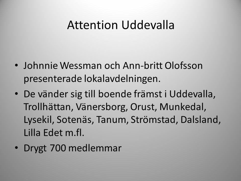Attention Uddevalla • Johnnie Wessman och Ann-britt Olofsson presenterade lokalavdelningen. • De vänder sig till boende främst i Uddevalla, Trollhätta