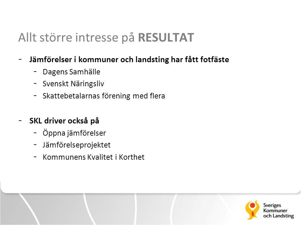 Allt större intresse på RESULTAT - Jämförelser i kommuner och landsting har fått fotfäste - Dagens Samhälle - Svenskt Näringsliv - Skattebetalarnas fö