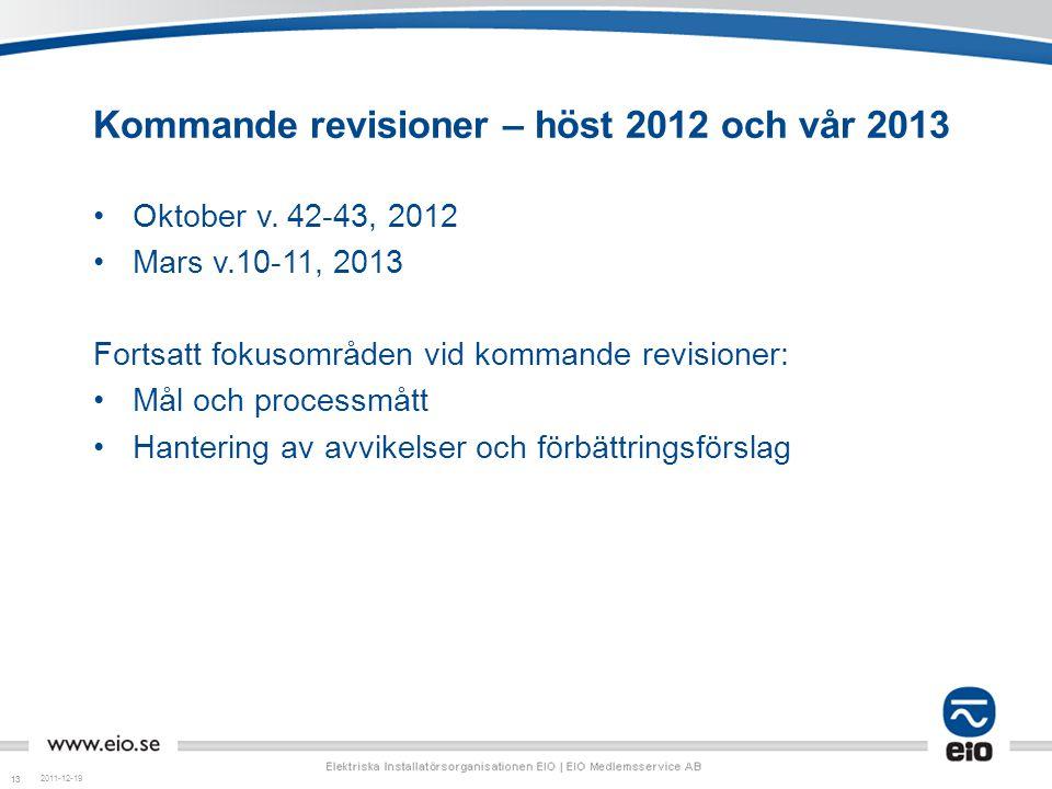 13 Kommande revisioner – höst 2012 och vår 2013 •Oktober v. 42-43, 2012 •Mars v.10-11, 2013 Fortsatt fokusområden vid kommande revisioner: •Mål och pr