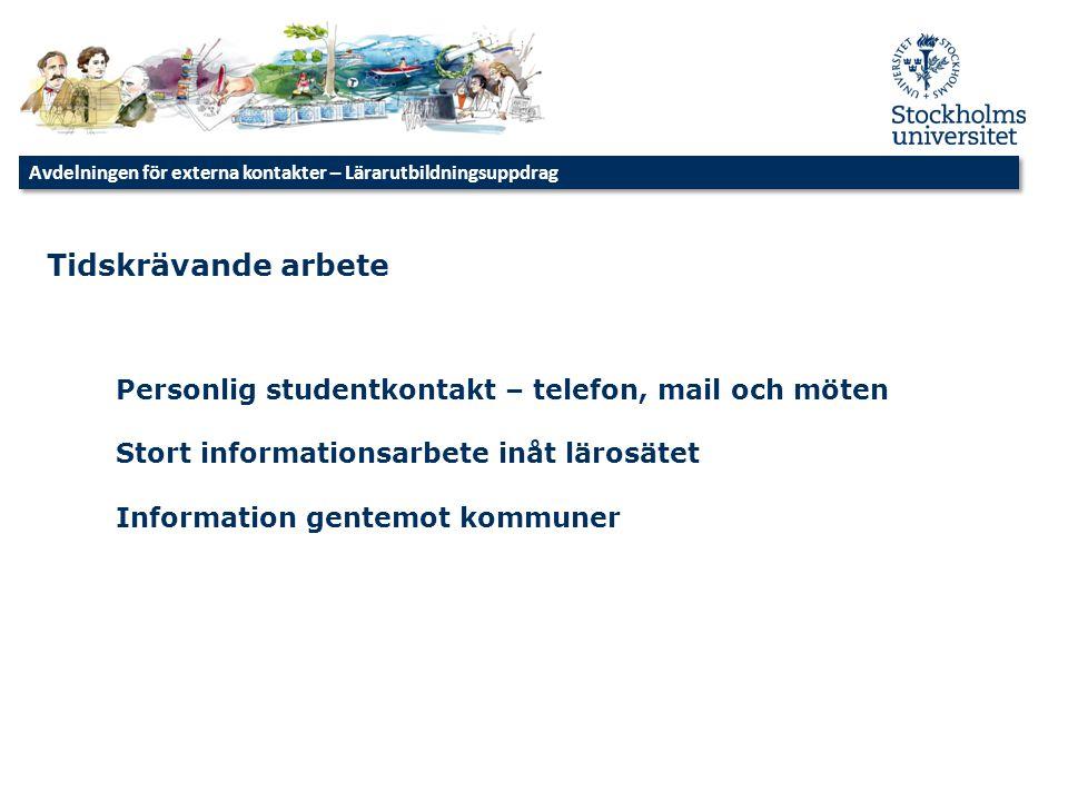 Personlig studentkontakt – telefon, mail och möten Stort informationsarbete inåt lärosätet Information gentemot kommuner Avdelningen för externa konta