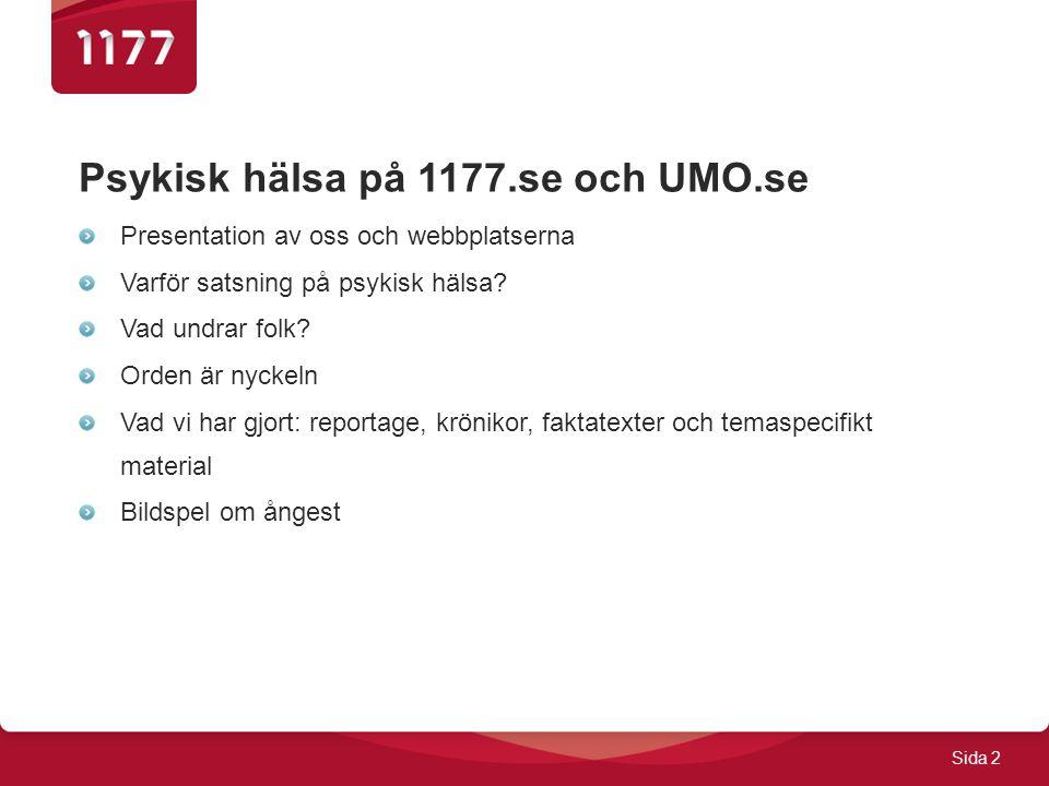 Sida 2 Psykisk hälsa på 1177.se och UMO.se Presentation av oss och webbplatserna Varför satsning på psykisk hälsa.