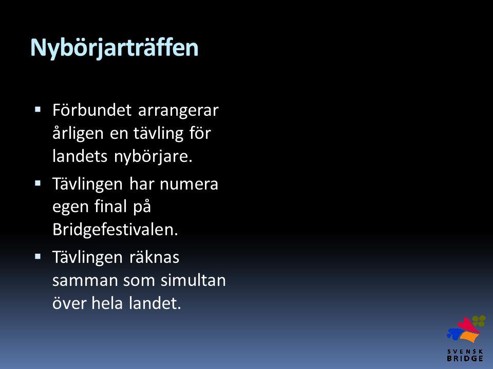 Nybörjarträffen  Förbundet arrangerar årligen en tävling för landets nybörjare.  Tävlingen har numera egen final på Bridgefestivalen.  Tävlingen rä