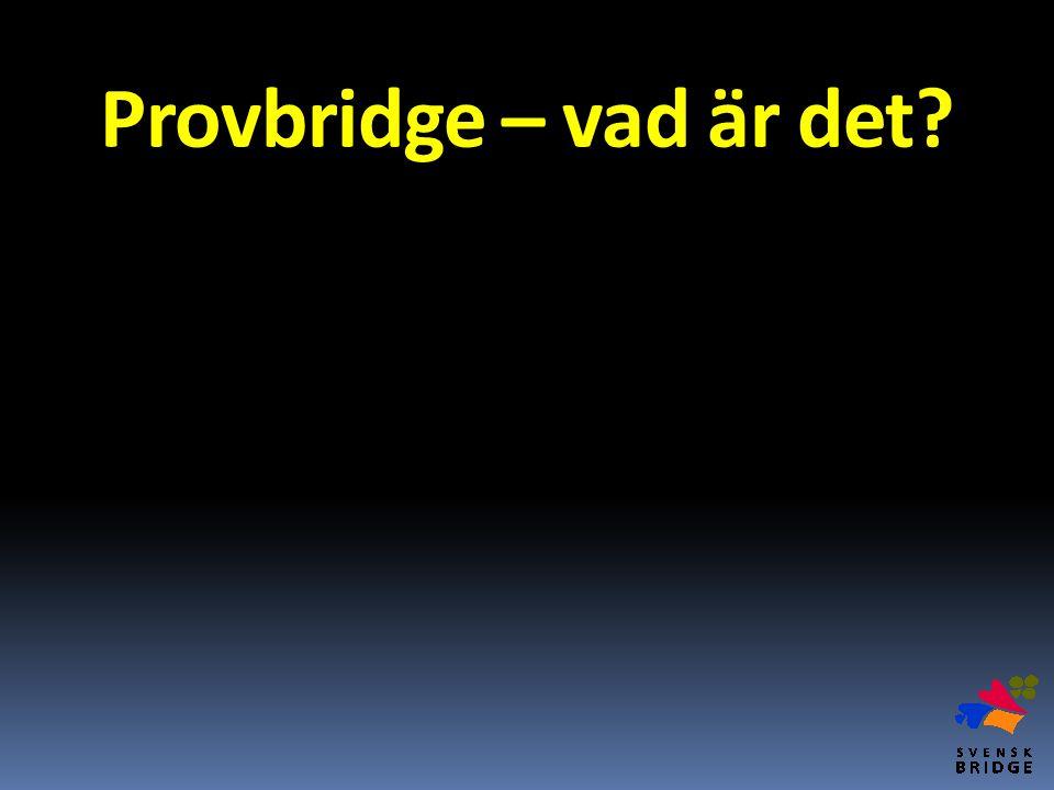 Provbridge – vad är det?