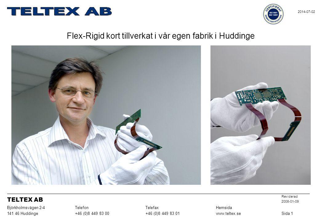 Flex-Rigid kort tillverkat i vår egen fabrik i Huddinge Sida 1www.teltex.se+46 (0)8 449 83 01+46 (0)8 449 83 00141 46 Huddinge HemsidaTelefaxTelefonBj