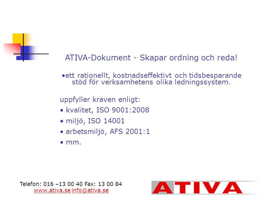 ATIVA-Dokument - Skapar ordning och reda! •ett rationellt, kostnadseffektivt och tidsbesparande stöd för verksamhetens olika ledningssystem. uppfyller