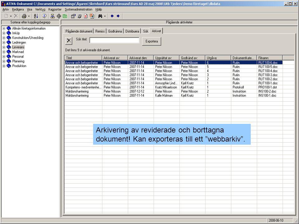 """Arkivering av reviderade och borttagna dokument! Kan exporteras till ett """"webbarkiv""""."""