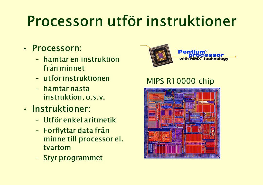 Processorn utför instruktioner •Processorn: –hämtar en instruktion från minnet –utför instruktionen –hämtar nästa instruktion, o.s.v.