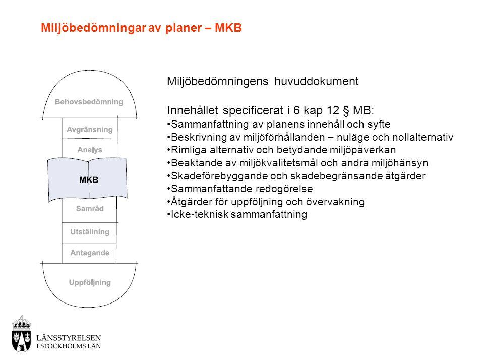 Miljöbedömningar av planer – MKB Miljöbedömningens huvuddokument Innehållet specificerat i 6 kap 12 § MB: •Sammanfattning av planens innehåll och syft