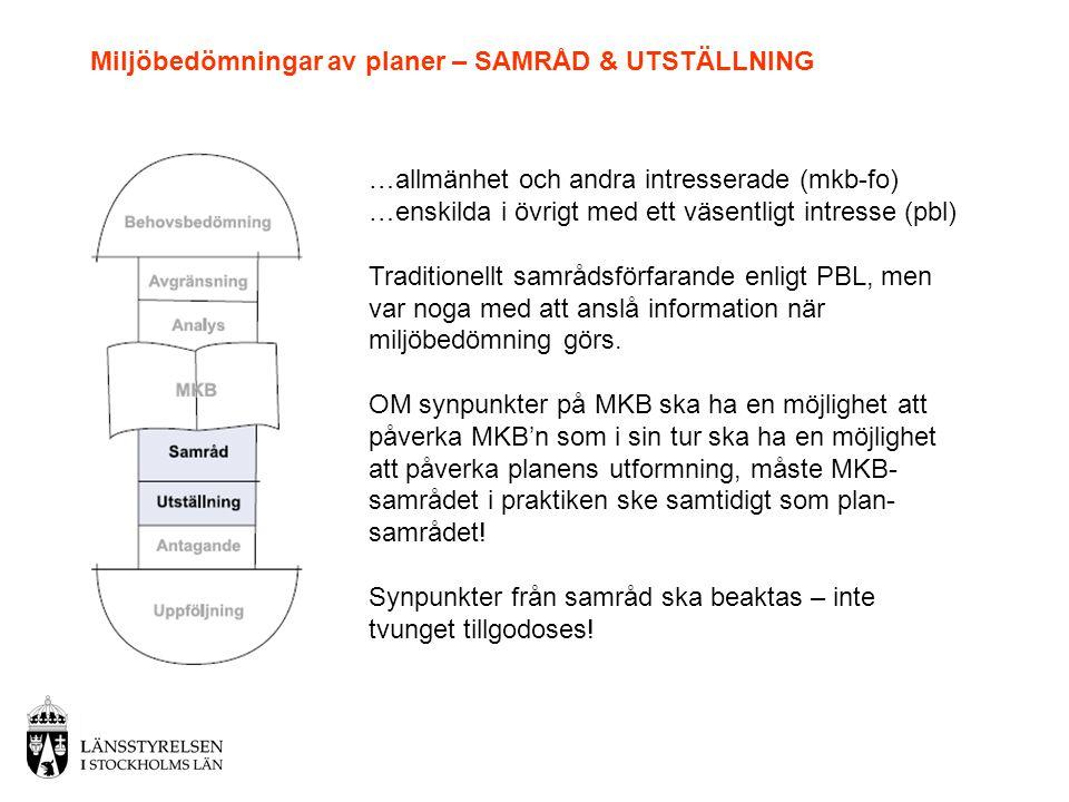 Miljöbedömningar av planer – SAMRÅD & UTSTÄLLNING …allmänhet och andra intresserade (mkb-fo) …enskilda i övrigt med ett väsentligt intresse (pbl) Trad