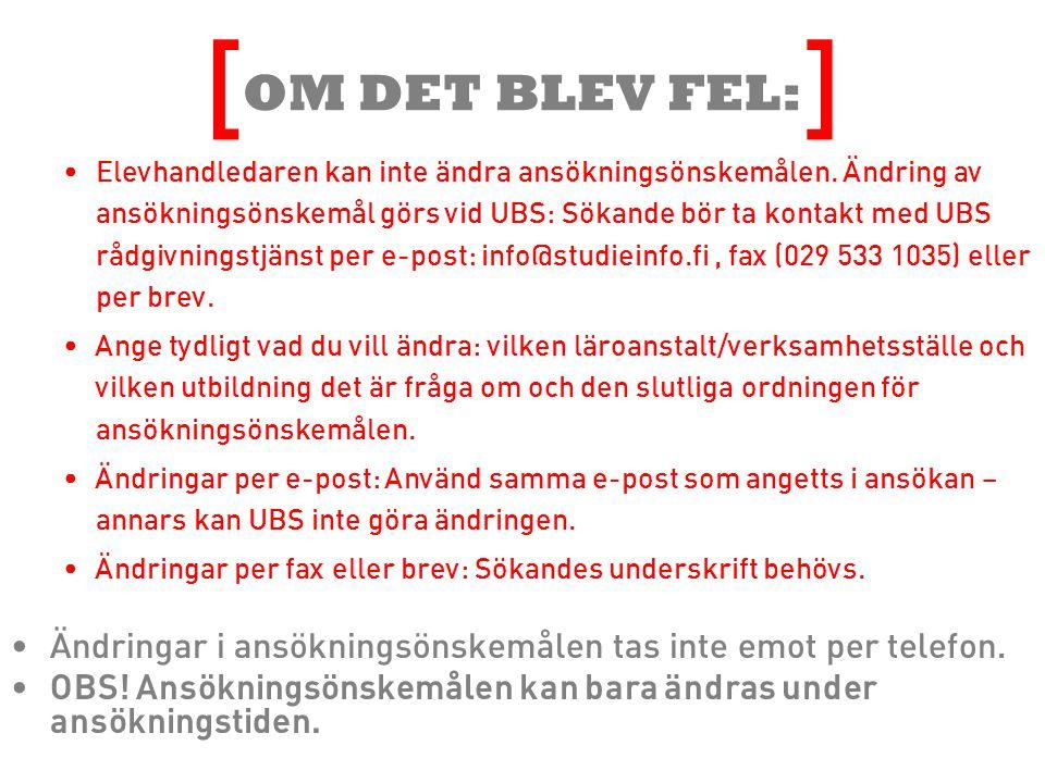 OM DET BLEV FEL: •Elevhandledaren kan inte ändra ansökningsönskemålen.