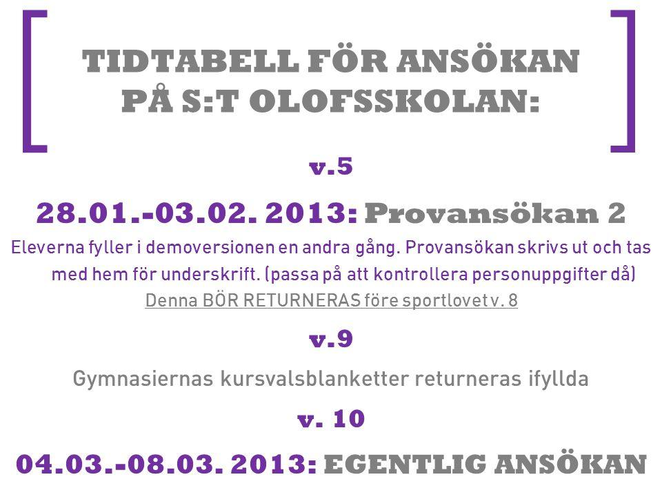 [ ] TIDTABELL FÖR ANSÖKAN PÅ S:T OLOFSSKOLAN: v.5 28.01.-03.02.