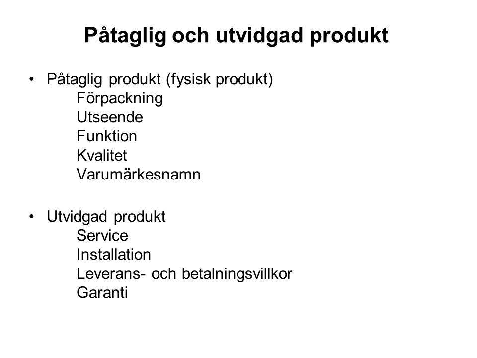 Påtaglig och utvidgad produkt •Påtaglig produkt (fysisk produkt) Förpackning Utseende Funktion Kvalitet Varumärkesnamn •Utvidgad produkt Service Installation Leverans- och betalningsvillkor Garanti