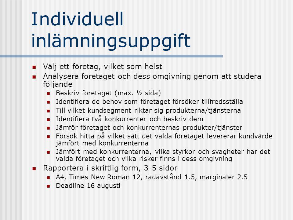 Individuell inlämningsuppgift  Välj ett företag, vilket som helst  Analysera företaget och dess omgivning genom att studera följande  Beskriv föret