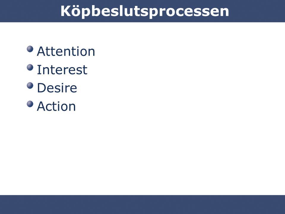 Köpbeslutsprocessen Attention Interest Desire Action