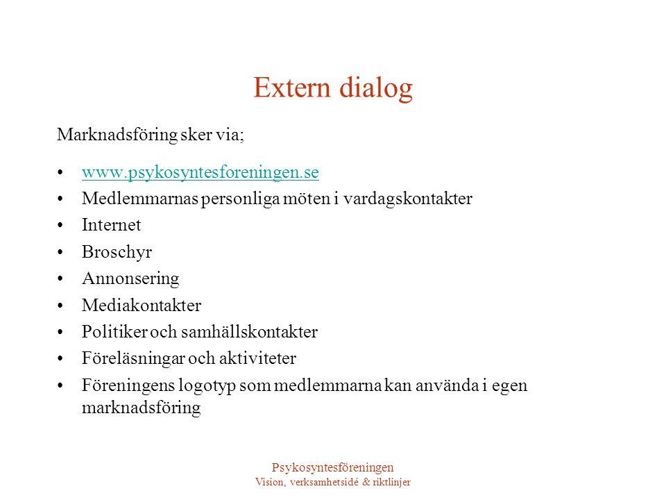Psykosyntesföreningen Vision, verksamhetsidé & riktlinjer Extern dialog Marknadsföring sker via; •www.psykosyntesforeningen.sewww.psykosyntesforeninge