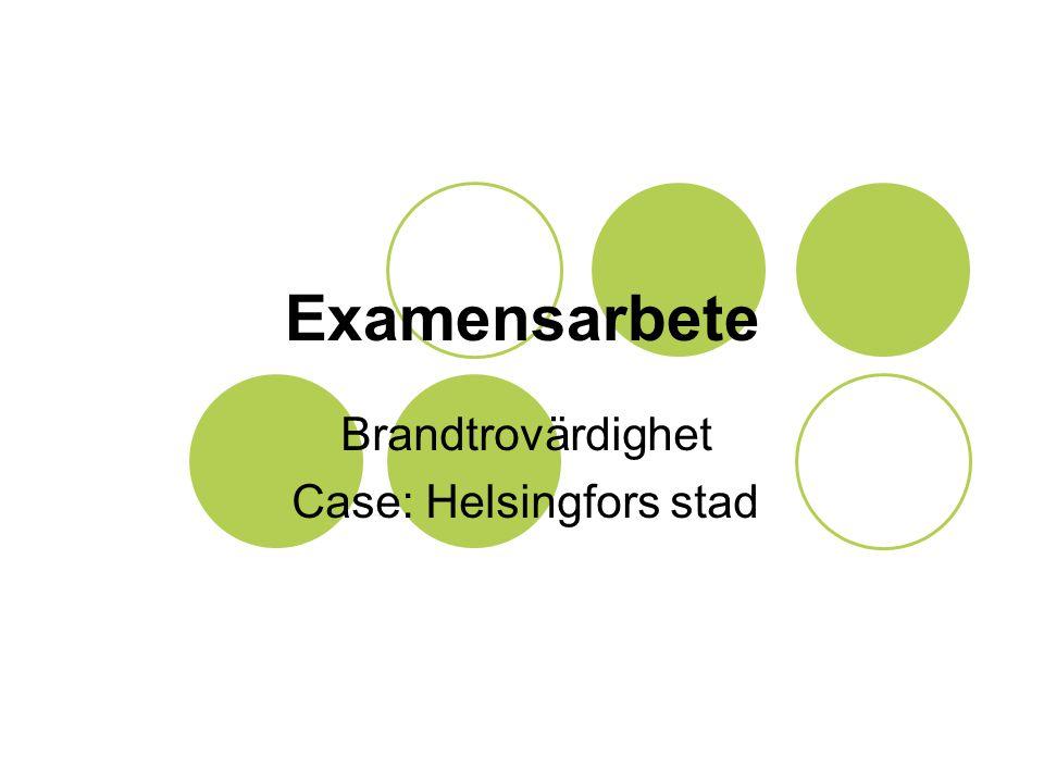 Examensarbete Brandtrovärdighet Case: Helsingfors stad