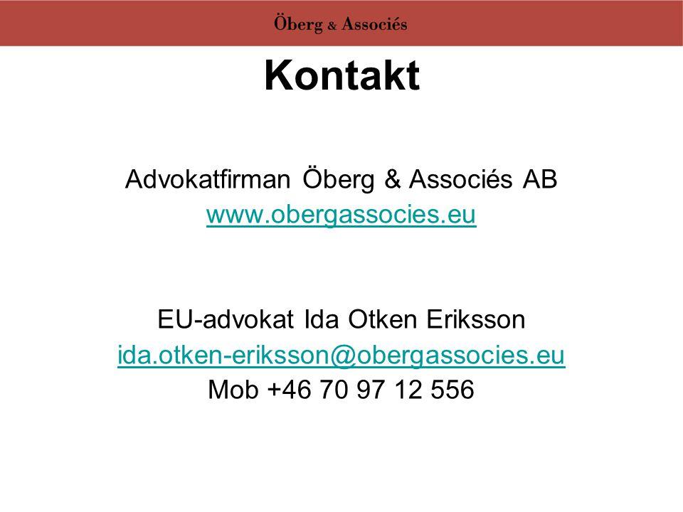 Kontakt Advokatfirman Öberg & Associés AB www.obergassocies.eu EU-advokat Ida Otken Eriksson ida.otken-eriksson@obergassocies.eu Mob +46 70 97 12 556