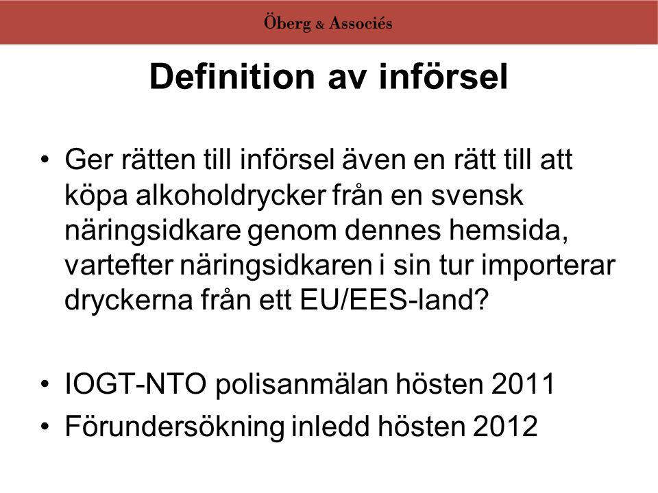 Definition av införsel •Ger rätten till införsel även en rätt till att köpa alkoholdrycker från en svensk näringsidkare genom dennes hemsida, vartefte