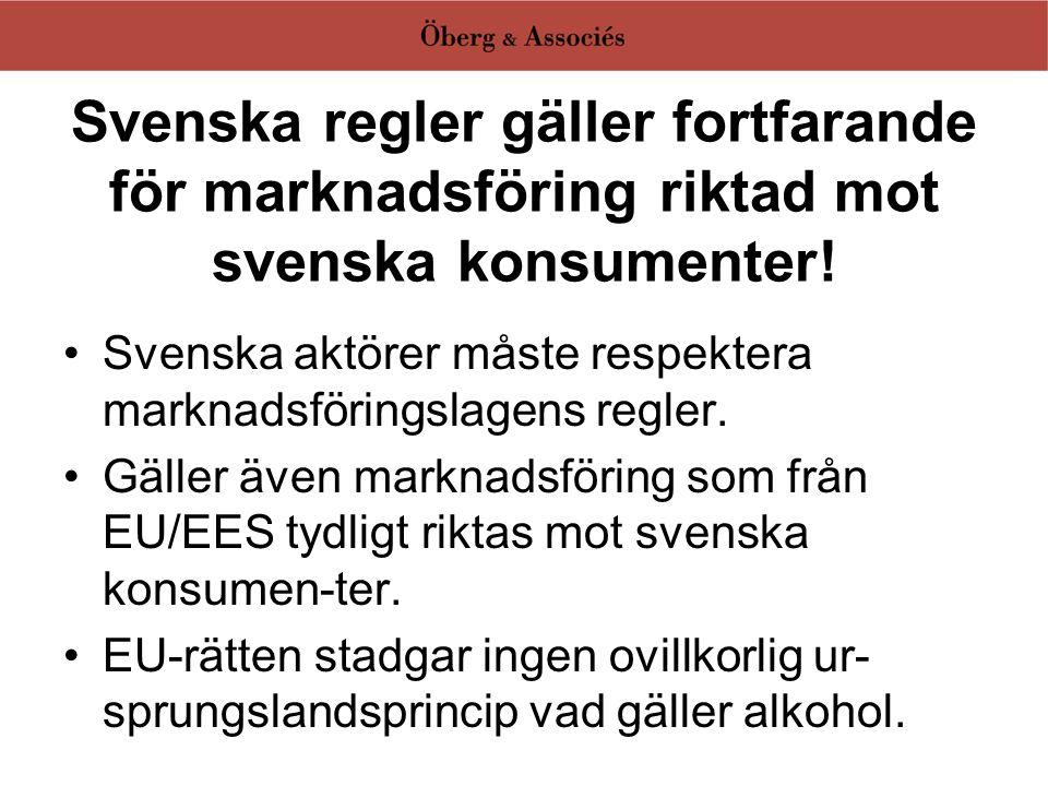 Svenska regler gäller fortfarande för marknadsföring riktad mot svenska konsumenter! •Svenska aktörer måste respektera marknadsföringslagens regler. •