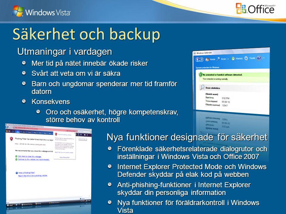 Nya funktioner designade för säkerhet Förenklade säkerhetsrelaterade dialogrutor och inställningar i Windows Vista och Office 2007 Internet Explorer P