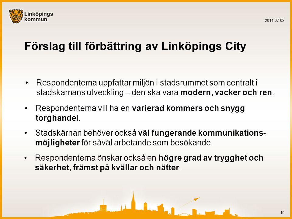 Förslag till förbättring av Linköpings City •Respondenterna uppfattar miljön i stadsrummet som centralt i stadskärnans utveckling – den ska vara modern, vacker och ren.