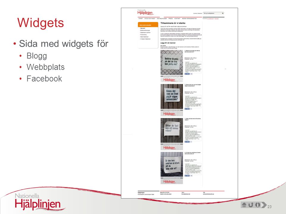 23 Widgets •Sida med widgets för •Blogg •Webbplats •Facebook