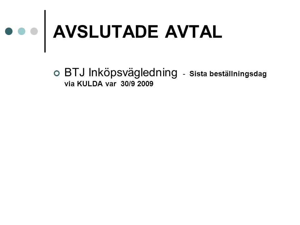 AVSLUTADE AVTAL BTJ Inköpsvägledning - Sista beställningsdag via KULDA var 30/9 2009