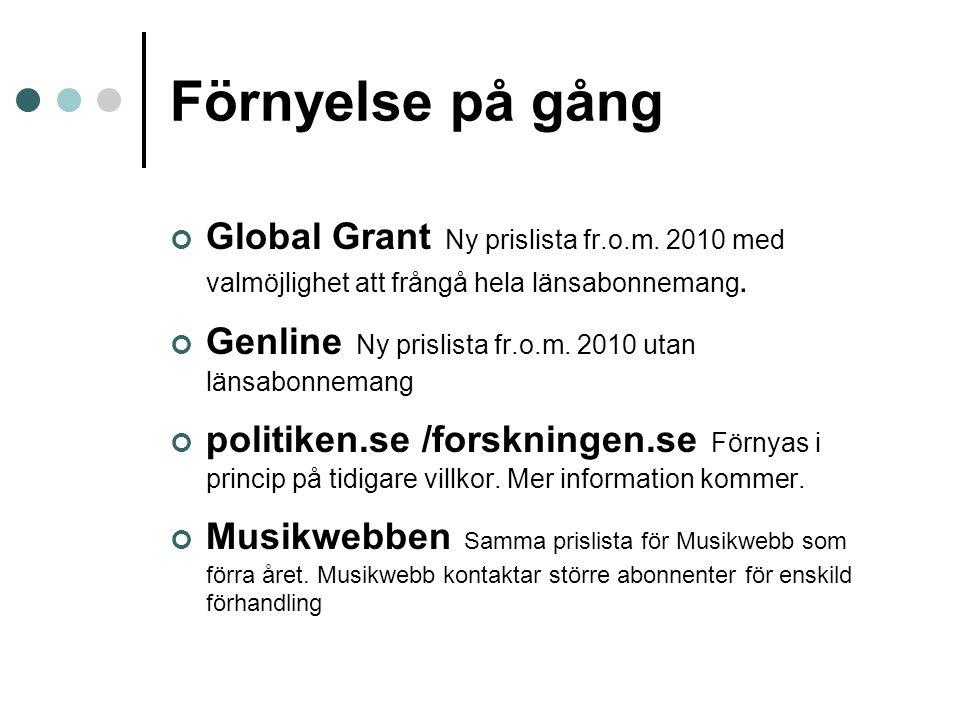 Förnyelse på gång Global Grant Ny prislista fr.o.m. 2010 med valmöjlighet att frångå hela länsabonnemang. Genline Ny prislista fr.o.m. 2010 utan länsa