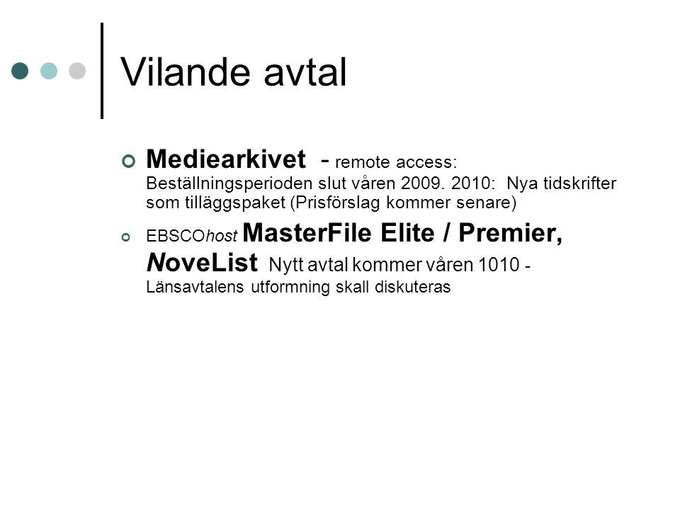 Vilande avtal Mediearkivet - remote access: Beställningsperioden slut våren 2009. 2010: Nya tidskrifter som tilläggspaket (Prisförslag kommer senare)