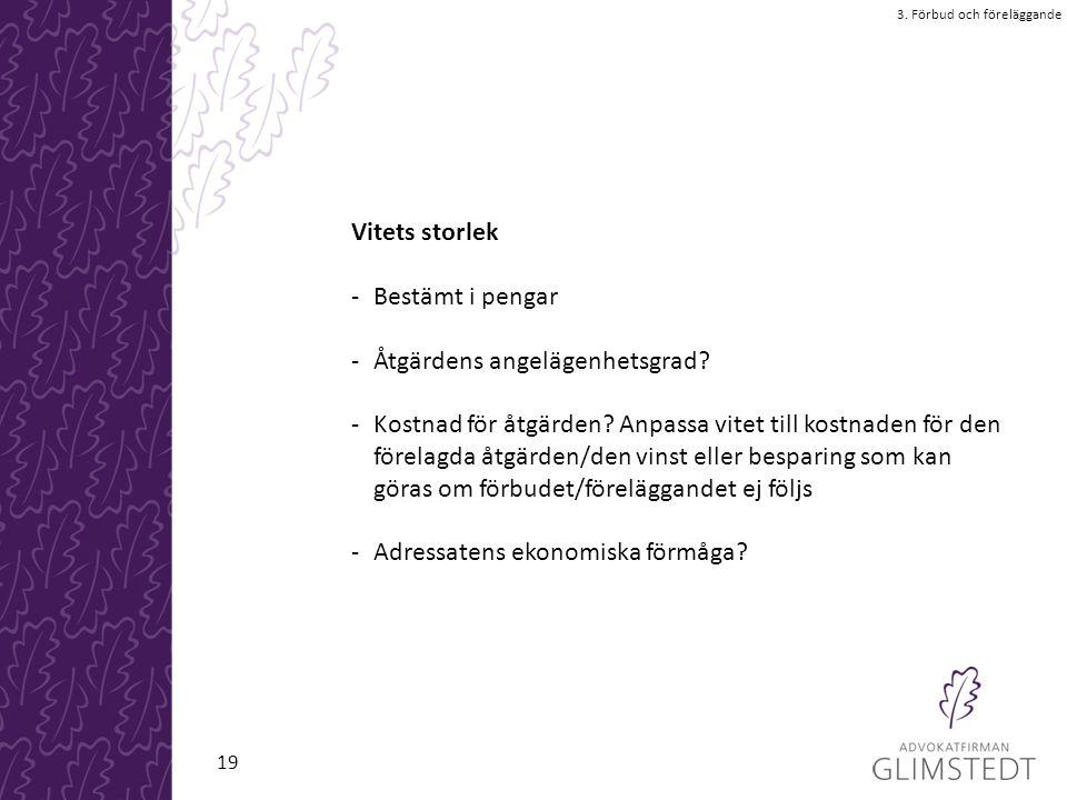 Vitets storlek -Bestämt i pengar -Åtgärdens angelägenhetsgrad.