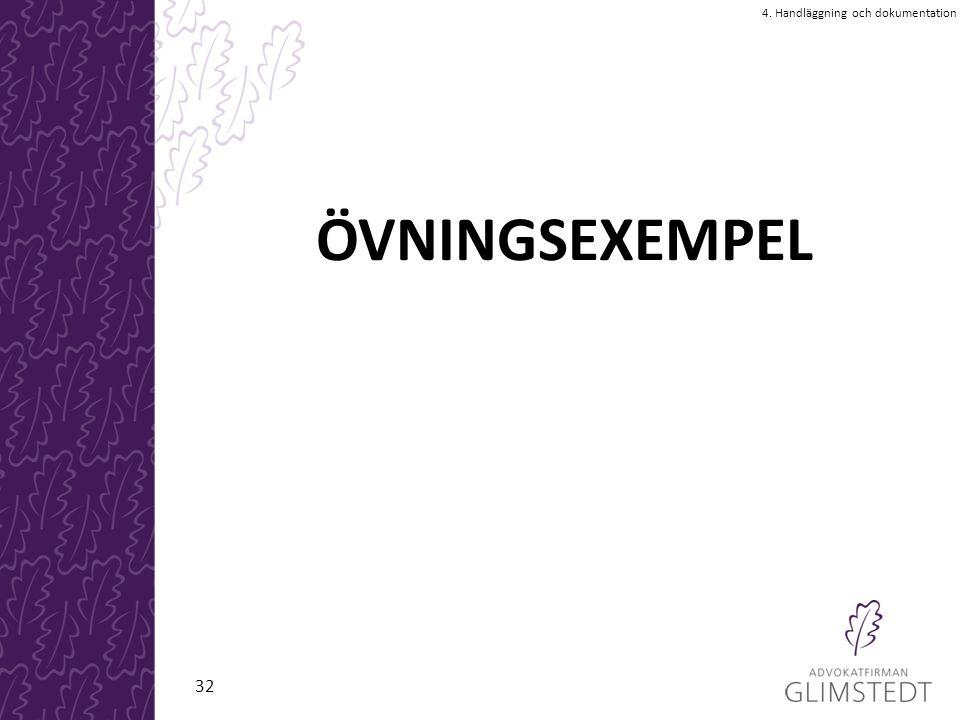 ÖVNINGSEXEMPEL 4. Handläggning och dokumentation 32