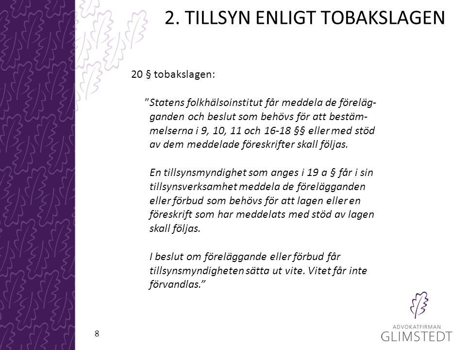"""20 § tobakslagen: """"Statens folkhälsoinstitut får meddela de föreläg- ganden och beslut som behövs för att bestäm- melserna i 9, 10, 11 och 16-18 §§ el"""