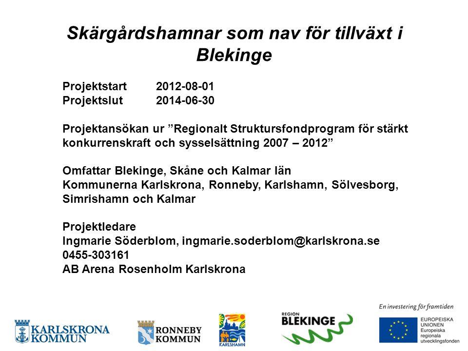 """Projektstart 2012-08-01 Projektslut2014-06-30 Projektansökan ur """"Regionalt Struktursfondprogram för stärkt konkurrenskraft och sysselsättning 2007 – 2"""