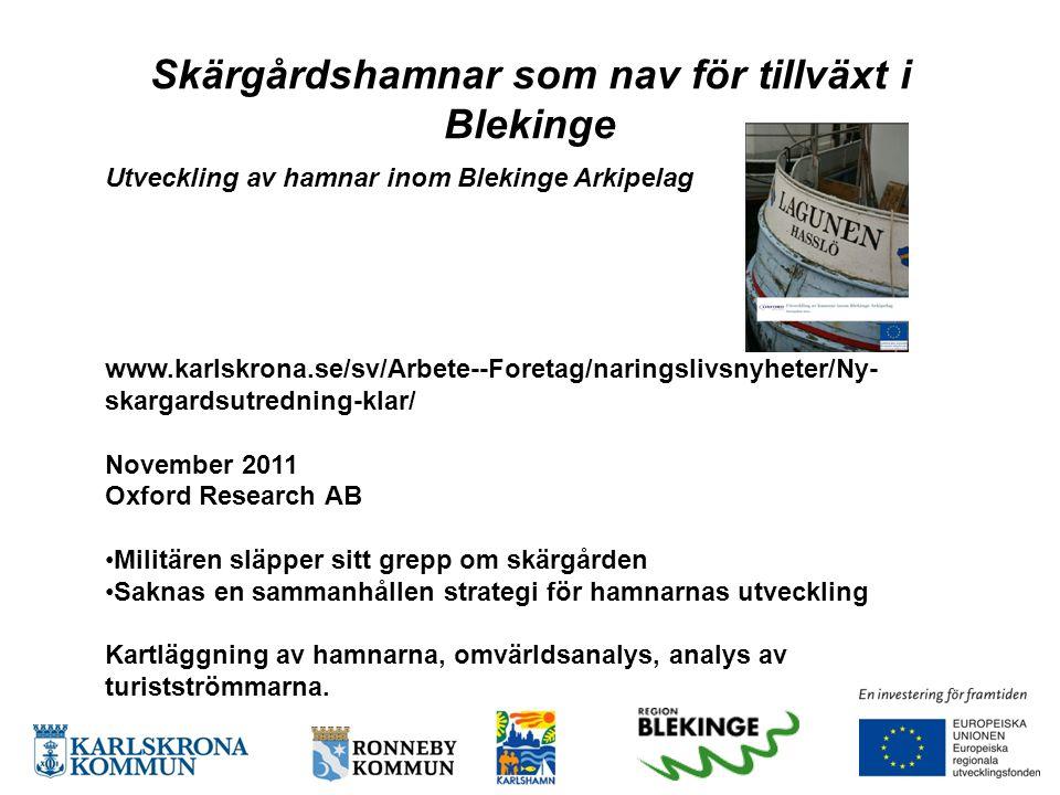 Utveckling av hamnar inom Blekinge Arkipelag www.karlskrona.se/sv/Arbete--Foretag/naringslivsnyheter/Ny- skargardsutredning-klar/ November 2011 Oxford